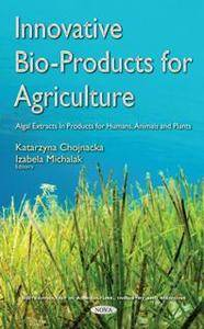 Innovative Bio-Products for Agriculture : Algal Extracts in Products for Humans, Animals and Plants
