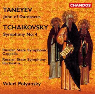 Valeri Polyansky, Russian State Symphony Orchestra & Cappella - Taneyev: John of Damascus; Tchaikovsky: Symphony No.4 (1998)