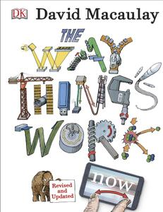 The Way Things Work Now, Revised & Updated Edition