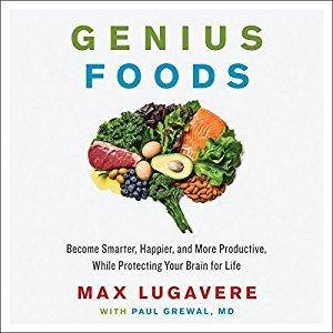 Genius Foods: Become Smarter, Happier, and More Productive While Protecting Your Brain for Life [Audiobook]