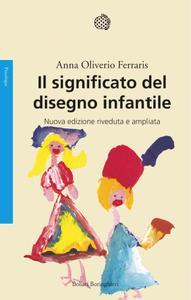Anna Oliverio Ferraris - Il significato del disegno infantile