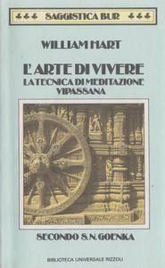 William Hart - L'arte di vivere. La tecnica di meditazione vipassana secondo S. N. Goenka (1989)