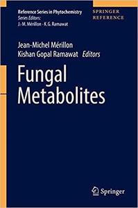 Fungal Metabolites (Reference Series in Phytochemistry) [Repost]