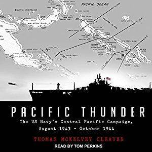 Pacific Thunder: The US Navy's Central Pacific Campaign, August 1943–October 1944 [Audiobook]