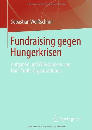 Fundraising gegen Hungerkrisen: Aufgaben und Wirksamkeit von Non-Profit-Organisationen (Repost)