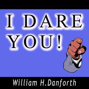 «I Dare You!» by \William H. Danforth
