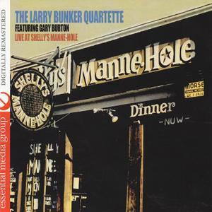 Larry Bunker Quartette featuring Gary Burton - Live at Shelly's Manne-Hole (1963) {Vault--EMG remastered, rel 2011}