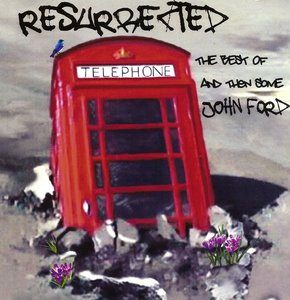 John Ford - Resurrected: The Best Of And Then Some (2011)