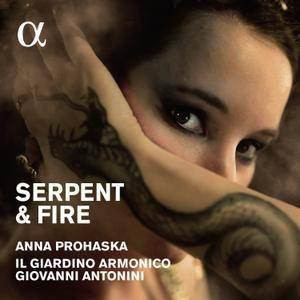 Anna Prohaska, Il Giardino Armonico - Serpent & Fire (2016)