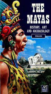 The Mayas: History, Art, Archaeology