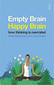 Empty Brain ― Happy Brain: How Thinking is Overrated