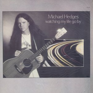 Michael Hedges ‎- Watching My Life Go By (1985) Open Air Records /OA-0303 - US 1st Pressing - LP/FLAC In 24bit/96kHz