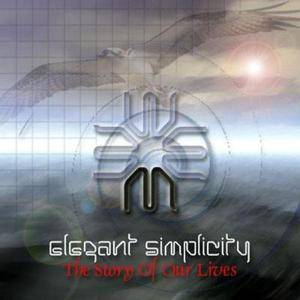 Elegant Simplicity - The Story Of Our Lives (2000)