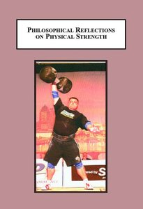 Philosophical Reflections on Physical Strength: Does a Strong Mind Need a Strong Body?