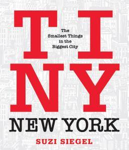 Tiny New York: The Smallest Things in the Biggest City