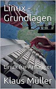 Linux - Grundlagen: Linux für Anfänger