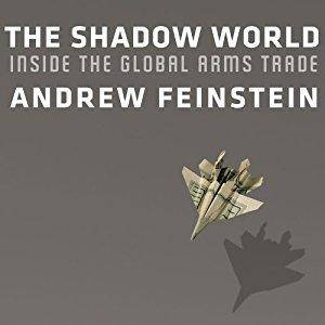 The Shadow World: Inside the Global Arms Trade [Audiobook]