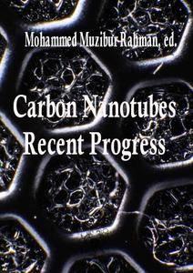 """Carbon Nanotubes: Recent Progress"" ed. by Mohammed Muzibur Rahman"