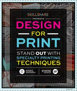 Skillshare - Design for Print: Stand Out with Specialty Printing Techniques