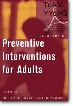 Catherine N. Dulmus (Editor), Lisa A. Rapp-Paglicci (Editor), «Handbook of Preventive Interventions for Adults»