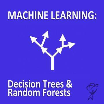 Machine Learning - Decision Trees and Random Forests