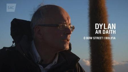 S4C Dylan ar Daith - O Bow Street i Bolifia (2014)