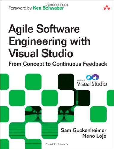 Agile Software Engineering with Visual Studio: From Concept to Continuous Feedback (2nd Edition) [Repost]