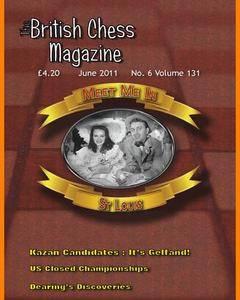 British Chess Magazine • Volume 131 • June 2011