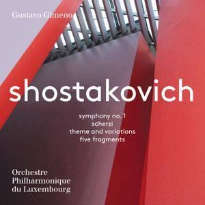 Gustavo Gimeno - Shostakovich: Symphony No. 1, Scherzi, Theme and Variations & 5 Fragments (2017)