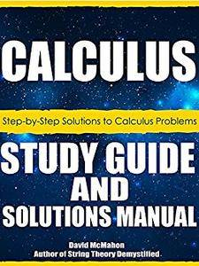 Calculus Study Guide and Solutions Manual: Step-by-Step Solutions to Calculus Problems