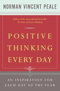 «Positive Thinking Every Day» by Dr. Norman Vincent Peale