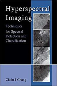 Hyperspectral Imaging: Techniques for Spectral Detection and Classification (Repost)