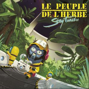 Le Peuple de L'Herbe - Stay Tuned (2017)