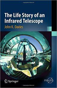 The Life Story of an Infrared Telescope
