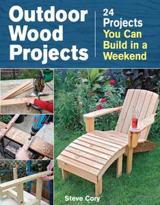 Outdoor Wood Projects: 24 Projects You Can Build in a Weekend (Repost)
