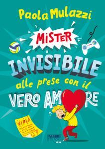 Paola Mulazzi - Mister Invisibile alle prese con il vero amore