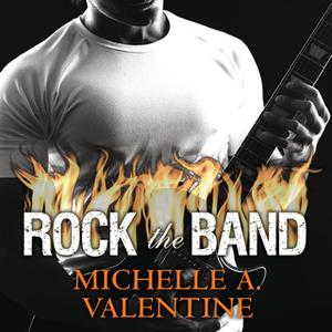 «Rock the Band» by Michelle A. Valentine