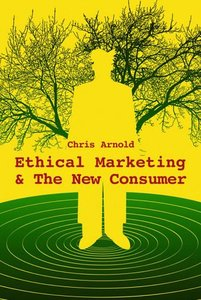 Ethical Marketing and The New Consumer (repost)