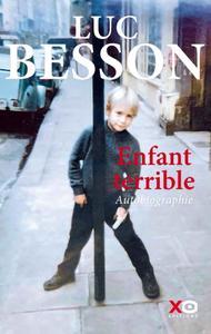 """Luc Besson, """"Enfant terrible - Autobiographie"""""""
