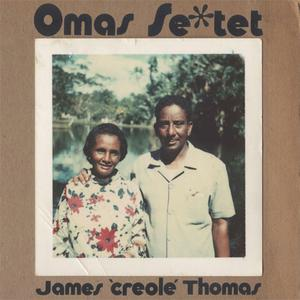 James 'Creole' Thomas - Omas Sextet (2018) {Inpartmaint Inc.}