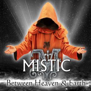 Mistic - Between Heaven & Earth (2012)