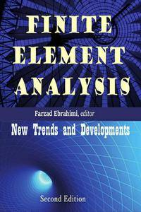 """""""Finite Element Analysis: New Trends and Developments"""" ed. by Farzad Ebrahimi"""