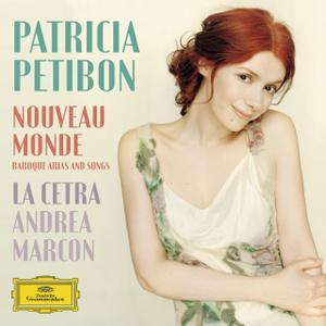 Patricia Petibon, La Cetra Barockorchester Basel, Andrea Marcon - Nouveau Monde: Baroque Arias And Songs (2012)