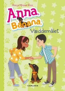 «Anna, Banana (3) - Væddemålet» by Anica Mrose Rissi