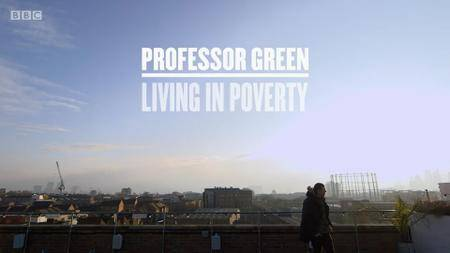 BBC - Professor Green: Living in Poverty (2017)
