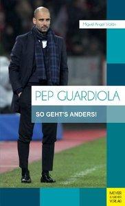 Pep Guardiola: So geht's anders! [Repost]
