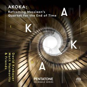 David Krakauer, Matt Haimovitz & Friends - AKOKA: Reframing Messiaens Quartet for the End of Time (2017)