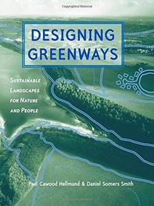 Designing Greenways: Sustainable Landscapes for Nature and People (Repost)