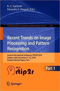 Recent Trends in Image Processing and Pattern Recognition: Second International Conference, RTIP2R 2018, Solapur, India,