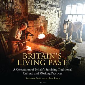 Britain's Living Past: A Celebration of Britain's Surviving Traditional Cultural and Working Practices
